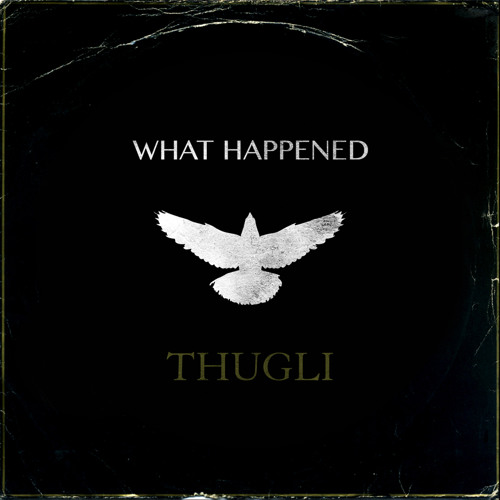 THUGLI - What Happened