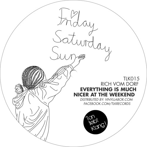 Rich Vom Dorf - Everything Is Much Nicer At The Weekend (Bebetta Remix)