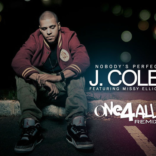J. Cole (ft. Missy Elliot) - Nobody's Perfect (ONE4ALL Remix)
