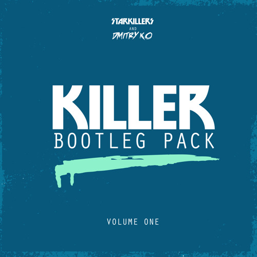 Starkillers and Dmitry KO Three Track Bootleg Pack [FREE DOWNLOAD]