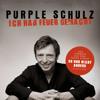 Purple Schulz - Ich hab Feuer gemacht (Single Edit)