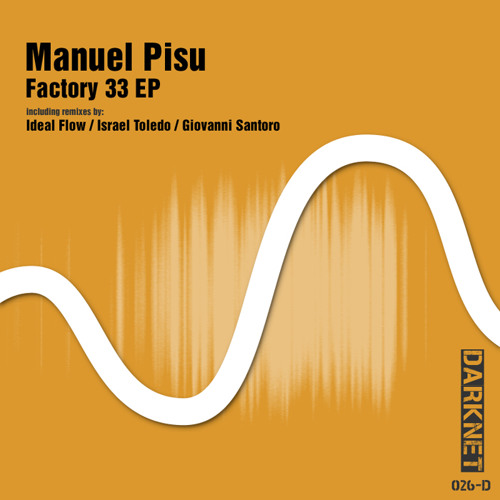 Manuel Pisu - Factory 77 (Ideal Flow Remix) [Darknet]