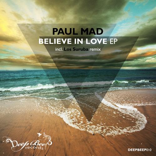 DEEPBEEP010 - Paul Mad - Believe In Love (Original Mix) CUT