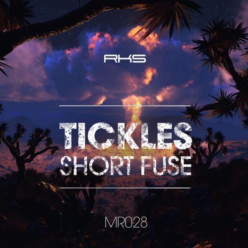 MR028 - Tickles  - Short Fuse