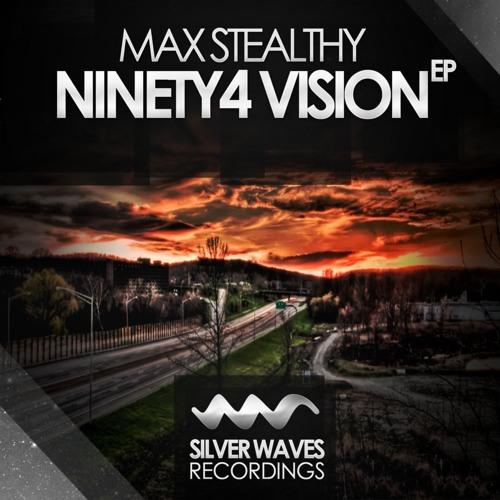 Max Stealthy - Vision (Original Edit) [Silver Waves Recordings]