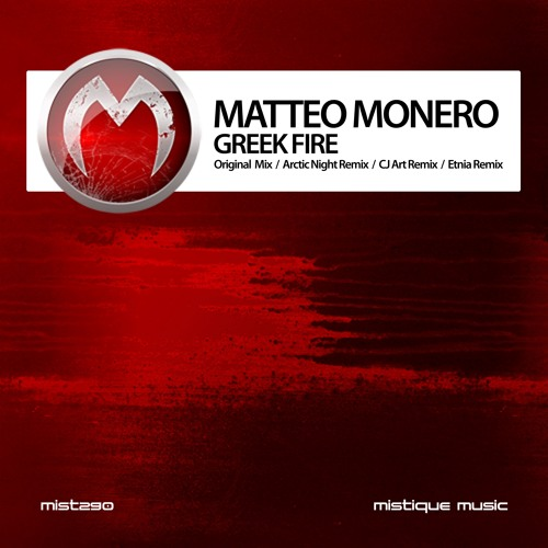 Matteo Monero - Greek Fire (CJ Art Intro Remix) (cut) [Mistique Music]