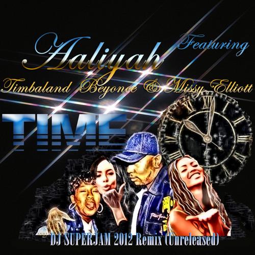 Aaliyah ft. Timbaland  Beyonce & Missy Elliott (Unreleased)TIME  RMX [Dj Superjam]