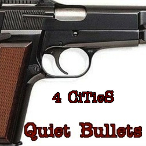 4 CiTieS - Quiet bullets