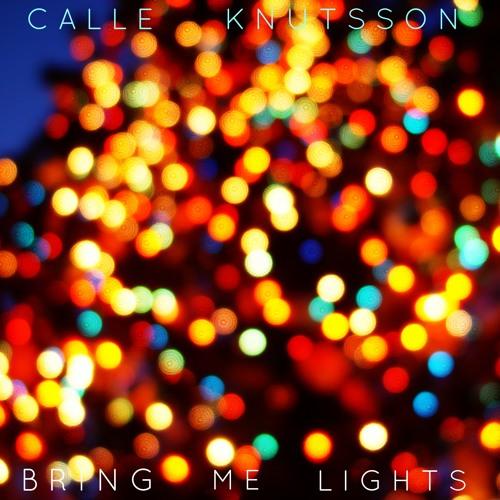 Calle Knutsson - Bring Me Lights (Edit)