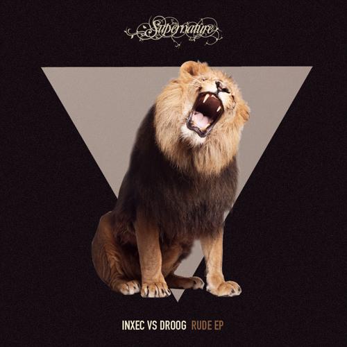 Inxec vs Droog - Rude EP  [Supernature]