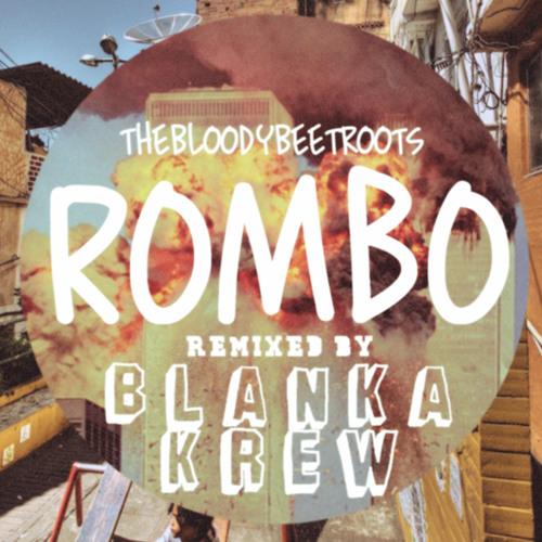 THE BLOODY BEETROOTS — ROMBO (BLANKA KREW REMIX)