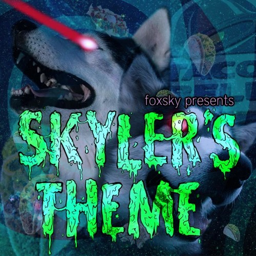 Foxsky - Skyler's Theme [FREE DOWNLOAD!]