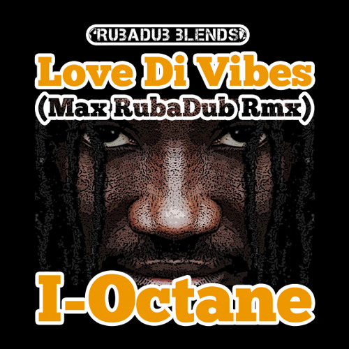 Love di Vibes (Max RubaDub Remix) - I-Octane