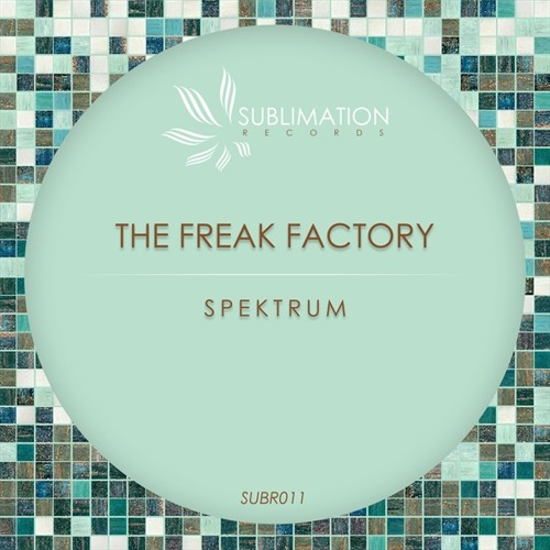 The Freak Factory - Spektrum (Original Mix) - OUT NOW!