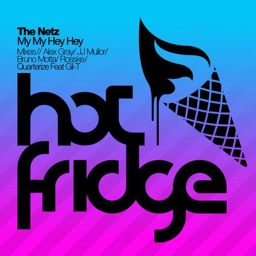 The Netz - Hey Hey My My (JJ Mullor Remix) [Hot Fridge]