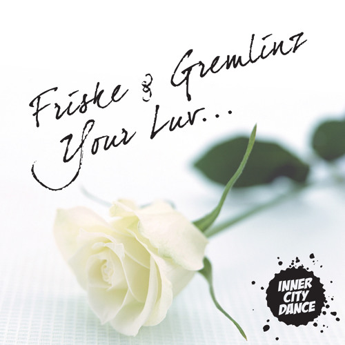 Friske & Gremlinz - Your Luv (Marcus Visionary Remix)