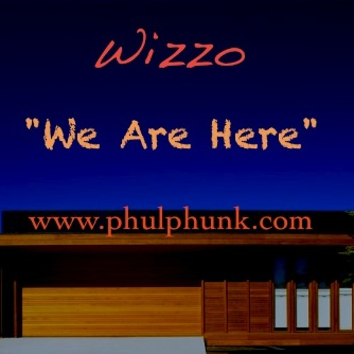 "Wizzo - ""We Are Here"" (dj mix)"