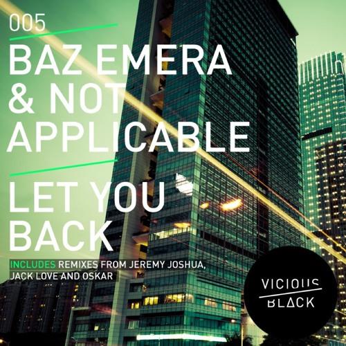 Not Applicable & Baz Emera - Let You Back - Jack Love Remix