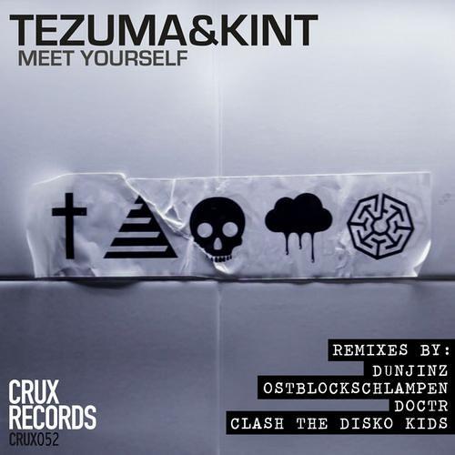 TEZUMA & KINT - MEET YOURSELF(OSTBLOCKSCHLAMPEN REMIX) *** OUT NOW!!!  [CRUX]