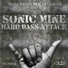 Sonic Mine - Hard Bass Attack (2011)