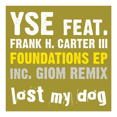 YSE feat. Frank H Carter - Foundations EP (Lost My Dog Records)