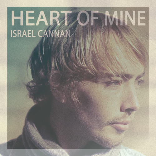 Israel Cannan - Heart Of Mine