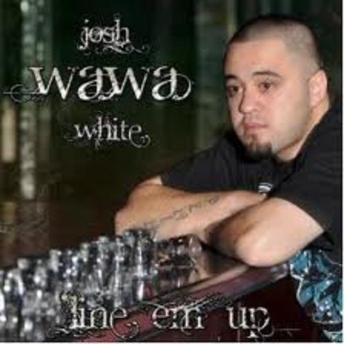 "before you go - Josh ""WaWa"" White"