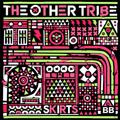 """The Other Tribe - """"Skirts"""" (Black Butter #33)"""