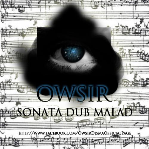 OWSIR - SONATA DUB MALAD (DUBSTEP EDIT)