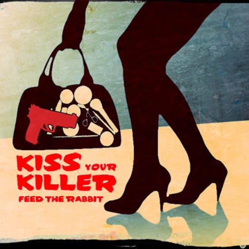FeedTheRabbit - Kiss your Killer