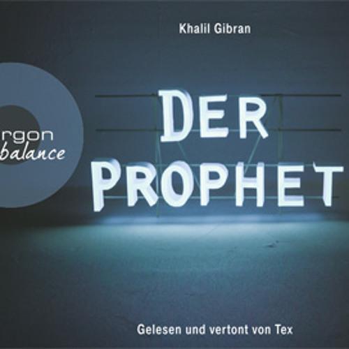 Vorabhören: »Der Prophet« von Khalil Gibran mit Tex