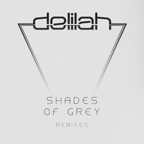 Delilah - Shades of Grey