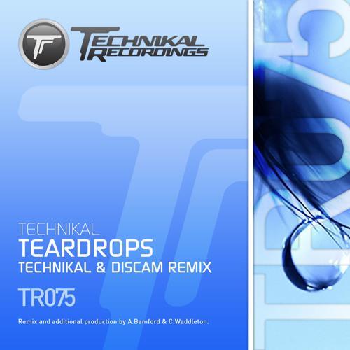 Technikal - Teardrops (Technikal & Discam Remix) (Clip) [Technikal Recordings - OUT NOW!!!!]