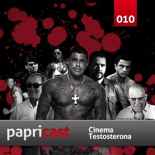 Papricast 010 /// Cinema Testosterona