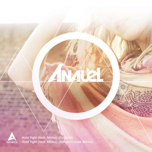 Anauel - Hold Tight (feat. Mirika) (Original)