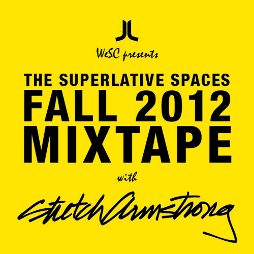 Stretch Armstrong X WeSC Fall 2012 Mixtape