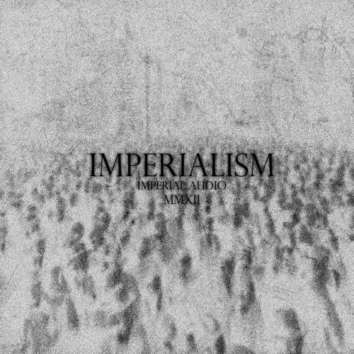 IMP002 - Various Artists - IMPERIALISM