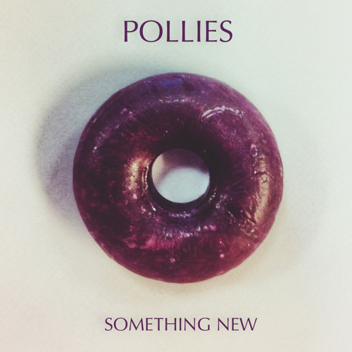 The Pollies - Something New (single)