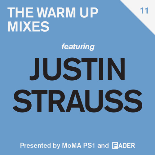 Justin Strauss FADER:MoMA PS1 MIX