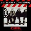 U2 - Yahweh (CBM Remix)