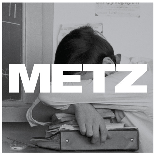 METZ - Wet Blanket