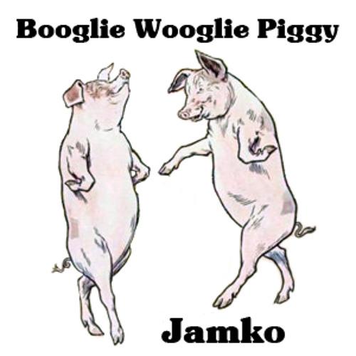 Jamko - Booglie Wooglie Piggy [on Green Queen Music]