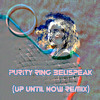 Purity Ring - Belispeak (Up Until Now Remix) ***See Info For Free Download***