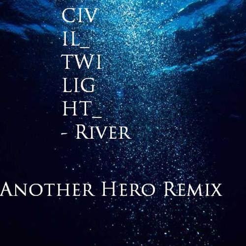 Civil Twilight - River (An_Hero Remix)