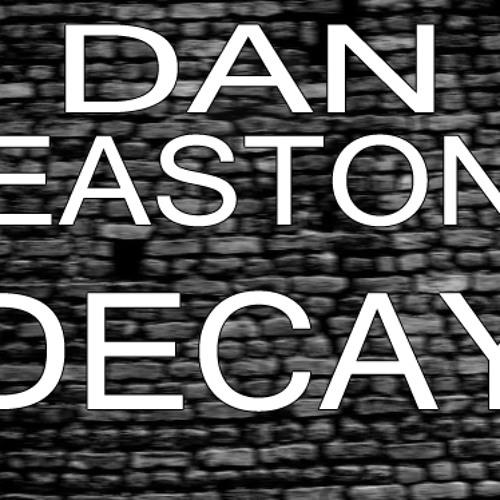 Dan Easton - Decay