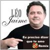 Leo Jaime - Eu preciso dizer que te amo (DDM Remix)