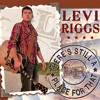 Levi Riggs - There's Still A Place For That