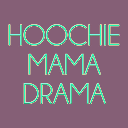 UberVice - Hoochie Mama Drama