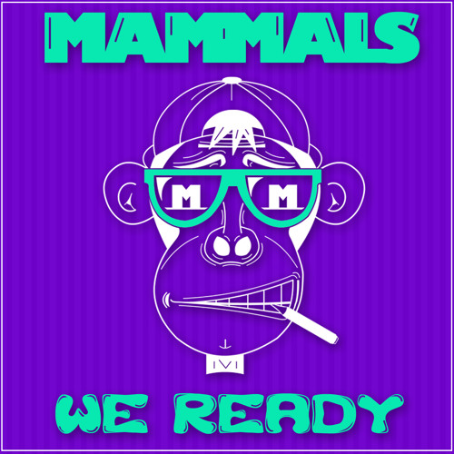 Mammals - We Ready (Out Now on Adapted Records)
