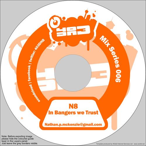 N8 - 403DNB MIX SERIES # 06 - IN BANGERS WE TRUST
